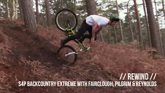 REWIND - S4P Backcountry Extreme with Fairclough, Reynolds and Pilgrm