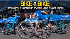 Bike vs. Bike - Yoann Barelli's Giant Reign or Adam Craig's Giant Trance