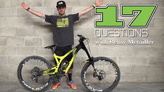 17 Questions - Remy Metailler