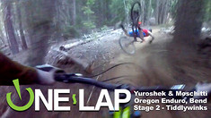 ONE LAP - Oregon Enduro Series, Bend, Stage 2 - Tiddlywinks