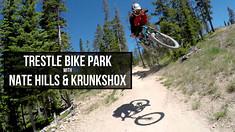 Trestle Bike Park with Nate Hills and KrunkShox