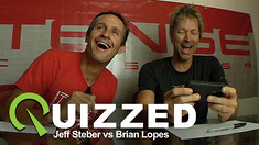 QUIZZED - Brian Lopes vs. Jeff Steber