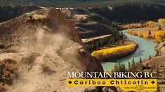 BC's Cariboo Chilcotin Coast - The Vital MTB Guide to Rad Rides, Eats & More