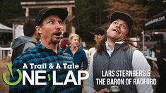 ONE LAP: A Trail & A Tale with Lars & the Baron of Radford