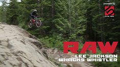 REWIND: Vital RAW - Lee Jackson Whacks Whistler