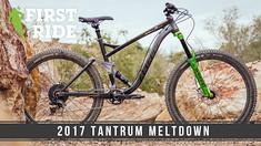 First Ride: 2017 Tantrum Meltdown