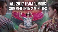 2017 TEAM RUMORS SUMMED UP IN 2 MINUTES