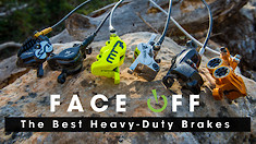 Vital MTB Face Off: The Best Heavy-Duty Brakes