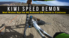 KIWI SPEED DEMON - New Zealand Nationals DH with Matt Walker