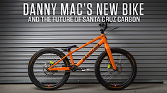Danny MacAskill's Custom Trials Bike Represents the Future of Carbon for Santa Cruz