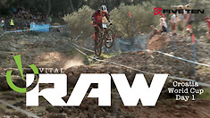 Vital RAW - Croatia World Cup DH Day 1