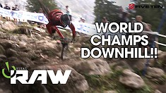 Vital RAW - World Champs Downhill