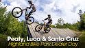 Peaty, Luca and Santa Cruz Bikes - Dealer Days at Highland Bike Park