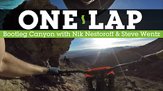 BRUTAL BOOTLEG CANYON - ONE LAP with Nestoroff and Wentz