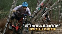 MTB SHREDDING IN HAWAII - Marco Osborne and Matt Koen