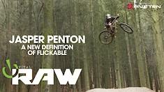 A New Definition of Flickable - Vital RAW, Jasper Penton