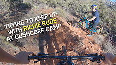 Trying to Keep Up with Richie Rude - CushCore Camp, Sedona