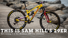 So Here Is Sam Hill's 29er...