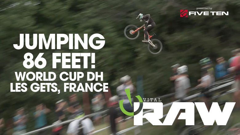 fe5cd4cf9ef Vital RAW 2019 Les Gets, France, World Cup Downhill 1