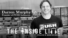 Darren Murphy of PUSH Industries - The Inside Line Podcast