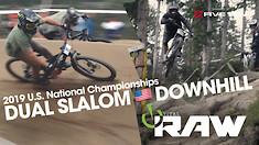 🔥 Vital RAW 🇺🇸 2019 U.S. National Championships DH & Dual Slalom