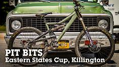 PIT BITS - Eastern States Cup DH, Killington