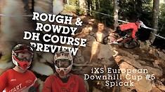 ROWDY DH COURSE PREVIEW! 2019 iXS European Downhill Cup #5, Spicak