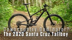 Downcountry Dominator? 2020 Santa Cruz Tallboy Review