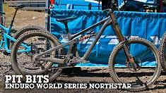 PIT BITS - Enduro World Series Northstar