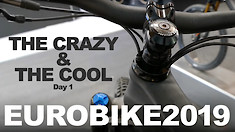 EUROBIKE 2019 - The Crazy & Cool Bike Tech - Day 1
