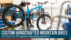 A Visit To Propain Bikes Headquarters
