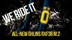 New Enduro Fork: Öhlins RXF 36 m.2 Reviewed
