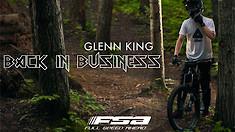 Glenn King: Back in Business