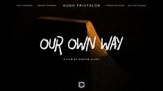"""""""Our Own Way"""" with Amaury Pierron, Hugo Frixtalon, Thomas Estaque & More"""