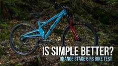 Single Pivot, No Linkage - Is Simple Better? Orange Stage 6 RS Bike Test