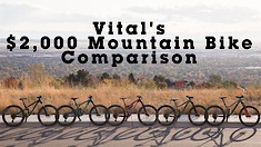 Vital MTB's $2,000 Mountain Bike Comparison