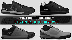 What Do Riders Think? Five Flat Pedal Shoes Reviewed by Vital MTB Members