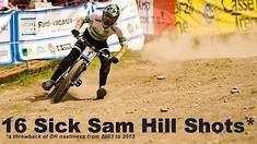 16 Super Sick Sam Hill Shots*