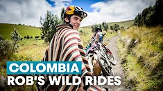 You'll Want to Ride This Trail! Rob's Wild Rides Goes to Colombia