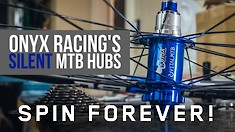 SPIN FOREVER! Onyx Racing's Silent MTB Hub Review