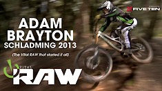 The Vital RAW That Started It All - Adam Brayton in Schladming