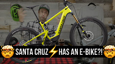 🤯⚡ SANTA CRUZ HAS AN E-BIKE?! ⚡🤯