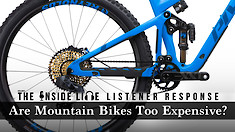 Are Mountain Bikes Too Expensive? The Inside Line Listener Response