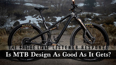 Is MTB Design As Good As It Gets? The Inside Line Listener Response