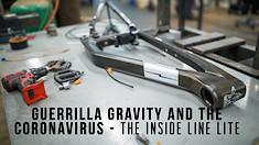 Guerrilla Gravity and the Coronavirus - The Inside Line Lite
