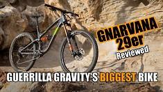 Guerrilla Gravity's BIGGEST Bike: Gnarvana 29er First Ride Review