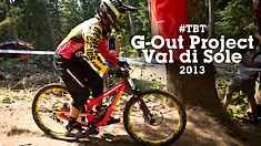 G-OUT PROJECT - Val di Sole World Cup DH 2013 #tbt