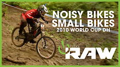 Noisy Bikes, Small Bikes - Vital RAW - 2010 World Cup DH