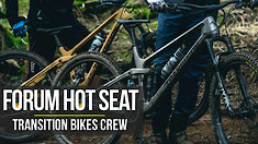 FORUM HOTSEAT - Transition Bikes Crew