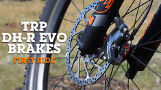 TRP DH-R EVO Brakes - FIRST RIDE